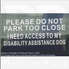 1 x I Need Access to my Disability ASSISTANCE Dog-Please Do Not Park Too Close-Disabled Window Sticker for Car,Van,Truck,Vehicle.Disability,Mobility